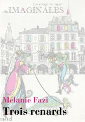 Trois renards de Mélanie  FAZI