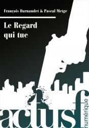 Le Regard qui tue de François DARNAUDET, Pascal METGE