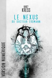 Le Nexus du Docteur Erdmann de Nancy KRESS