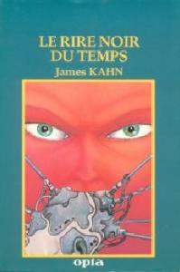 Le Rire noir du temps de James KAHN (Club du livre d'anticipation)