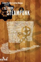 Guide Steampunk de Étienne BARILLIER, Arthur MORGAN