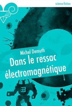 Dans le ressac lectromagntique de Michel DEMUTH