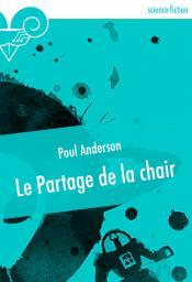 Le Partage de la chair de Poul ANDERSON