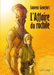 L'Affaire du Rochile de Laurent  GENEFORT