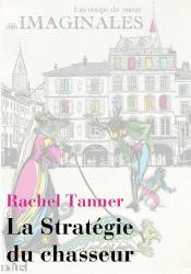 La Stratégie du chasseur de Rachel TANNER