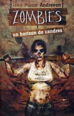 Zombies, un horizon de cendres de Jean-Pierre ANDREVON
