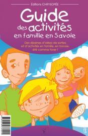Guide des activités en famille en Savoie ! de Marine FRANCHINO