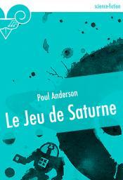 Le Jeu de Saturne de Poul ANDERSON