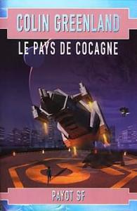 Le Pays de Cocagne de Colin GREENLAND (Payot SF)