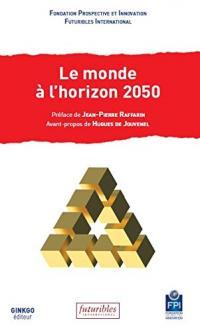 Le monde à l'horizon 2050