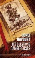 Les Questions dangereuses de Lionel DAVOUST (Hélios)