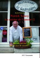 Patrick Tanesy. La cuisine de l'amour/2