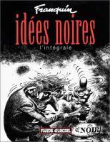 Idées noires : L'Intégrale de André FRANQUIN (Fluide Glacial)