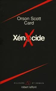 Xénocide de Orson Scott CARD (Ailleurs et demain)
