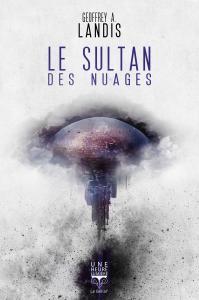Le Sultan des nuages de Geoffrey A. LANDIS (Une Heure-Lumière)