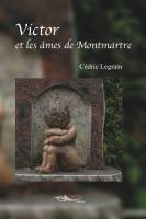 Victor et les âmes de Montmartre