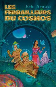 Les Ferrailleurs du cosmos de Eric BROWN (Pulps)