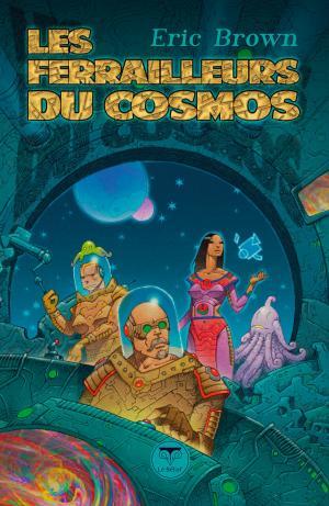 Les Ferrailleurs du cosmos, de Eric Brown