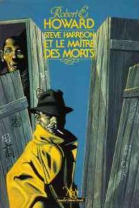 Steve Harrison et le maître des morts de Robert E. HOWARD, François TRUCHAUD, Fred BLOSSER (NeO (Fantastique / SF / Aventure))