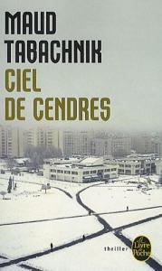 Ciel de cendres de Maud TABACHNIK (Livre de poche Thrillers)