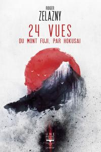 24 vues du Mont Fuji par Hokusai de Roger ZELAZNY (Une Heure-Lumière)