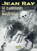 Le Carrousel des maléfices de Jean RAY (Jean Ray)