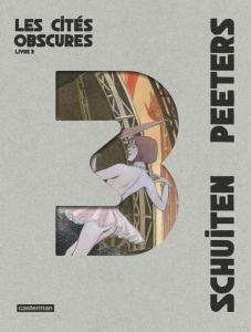 Les Cités Obscures - Intégrale 3 de François SCHUITEN, Benoît PEETERS (Casterman)