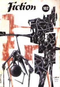 Fiction n° 102 de Theodore STURGEON, Carol EMSHWILLER, Arthur Charles CLARKE, Francis CARSAC, Brian ALDISS, Jean RAY, Damon KNIGHT, Pierre VERSINS, Jacques GOIMARD (Fiction)
