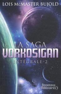La Saga Vorkosigan - Intégrale - 2 de Lois McMaster BUJOLD (Nouveaux Millénaires)