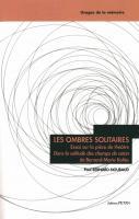 Les ombres solitaires : Essai sur la pièce de théâtre Dans la solitude des champs de coton, de Bernard-Marie Koltès