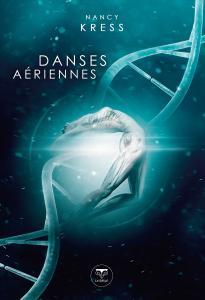 Danses aériennes de Nancy KRESS (Quarante-Deux)