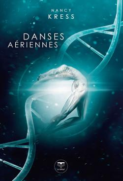 Danses aériennes de Nancy Kress