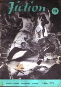 Fiction n° 111 de Cyril M. KORNBLUTH, Michel DEUTSCH, Theodore Lockard THOMAS, Elisabeth GILLE, Clifford Donald SIMAK, Pierre VERSINS, Avram DAVIDSON, René LATHIÈRE, Jacques GOIMARD, Richard M(ilton) McKENNA, P. J. IZABELLE, Roland TOPOR, Victor HUGO, Patrick MALLET, Michel (Fiction)