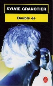 Double je de Sylvie GRANOTIER (Livre de poche Thrillers)