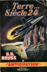 Terre... siècle 24 de B.R. BRUSS (Anticipation)
