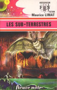 Le Sub-terrestre de Maurice LIMAT (Anticipation)