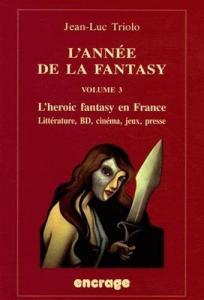 L'Année de la fantasy - volume 3 de Jean-Luc TRIOLO (Travaux)