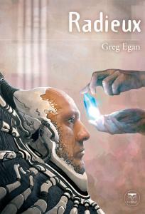 Radieux de Greg EGAN (Quarante-Deux)