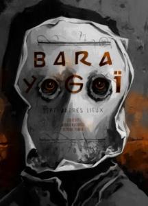 Bara Yogoï de Léo HENRY, Jacques MUCCHIELLI, Stéphane PERGER (Dystopia Workshop)