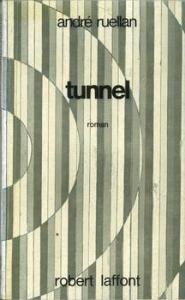 Tunnel de André RUELLAN (Ailleurs et demain)