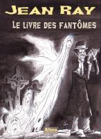 Le Livre des fantômes de Arnaud HUFTIER, (non mentionné), Jean RAY (Jean Ray)