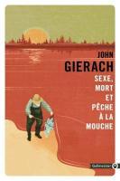 Sexe, mort et pêche à la mouche de John GIERACH (Totem)