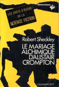 Le Mariage alchimique d'Alistair Crompton de Robert SHECKLEY (Dimensions SF)