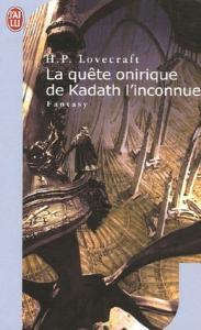 La Quête onirique de Kadath l'inconnue de H. P. LOVECRAFT (J'ai Lu SF)