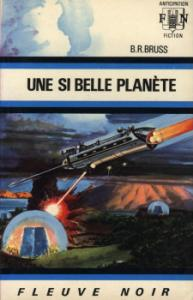 Une si belle planète de B.R. BRUSS (Anticipation)