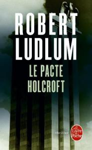 Le Pacte Holcroft de Robert LUDLUM (Livre de poche Thrillers)