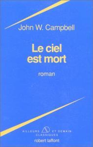 Le Ciel est mort de John W. CAMPBELL, Gérard KLEIN, Joseph ALTAIRAC, Francis  VALÉRY, Theodore STURGEON (Ailleurs et demain - Classiques)