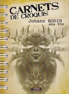 Carnets de croquis : Johann Bodin aka Yoz de Johann BODIN (Carnets de croquis)
