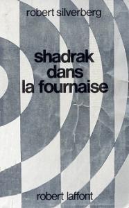 Shadrak dans la fournaise de Robert SILVERBERG (Ailleurs et demain)