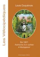 1901 Aventure d'un Cycliste a Madagascar